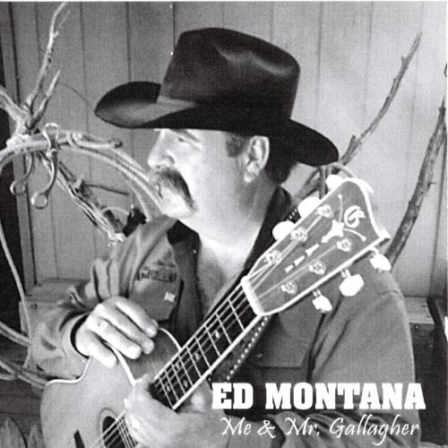Ed Montana - Me & Mr. Gallagher
