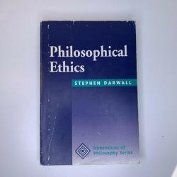 Philosophical Ethics: An Historical & Contemporary Introduction Stephen Darwall